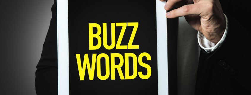 The 10 Most Overused Digital Marketing Buzzwords